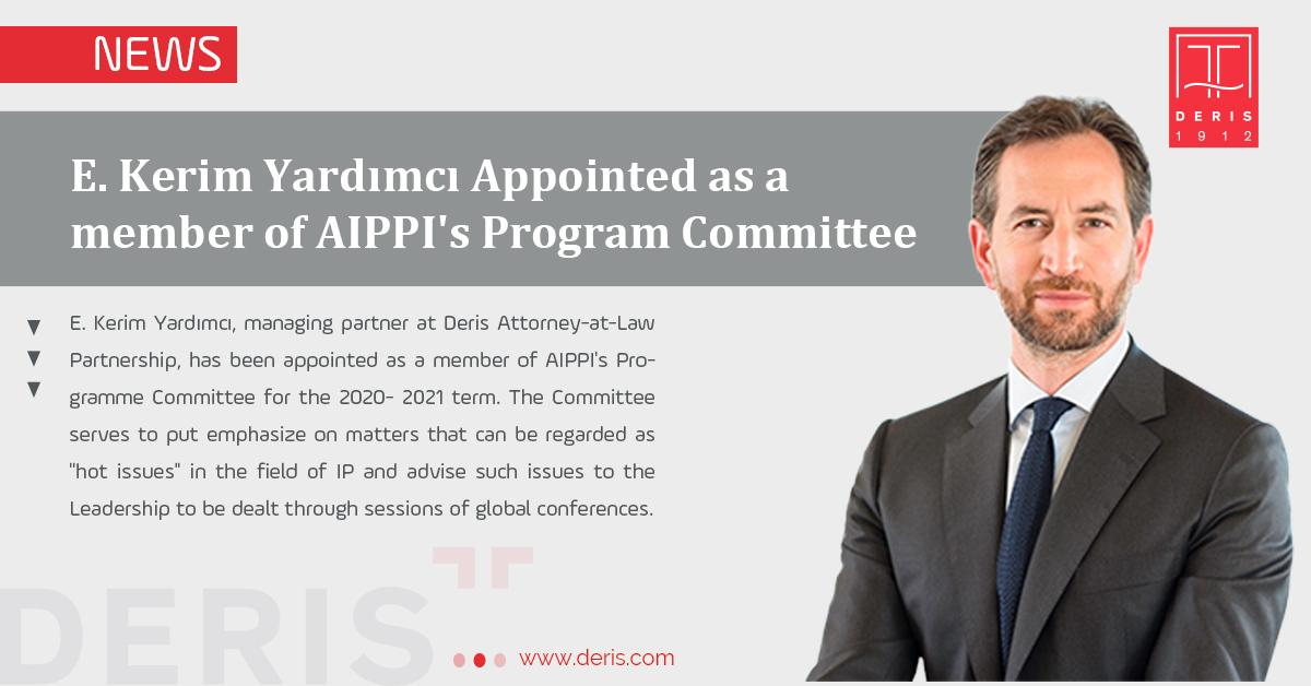 Kerim Yardımcı Appointed as a member of AIPPI's Program Committee