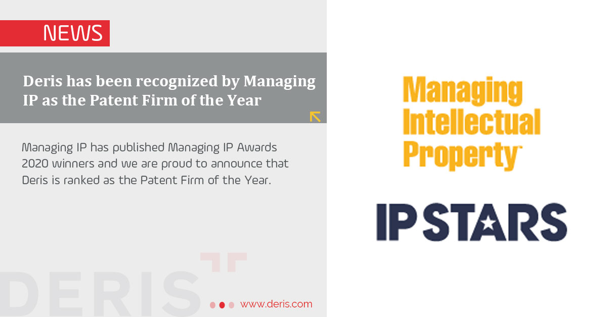 Deris has been recognized by Managing IP as the Patent Firm of the Year