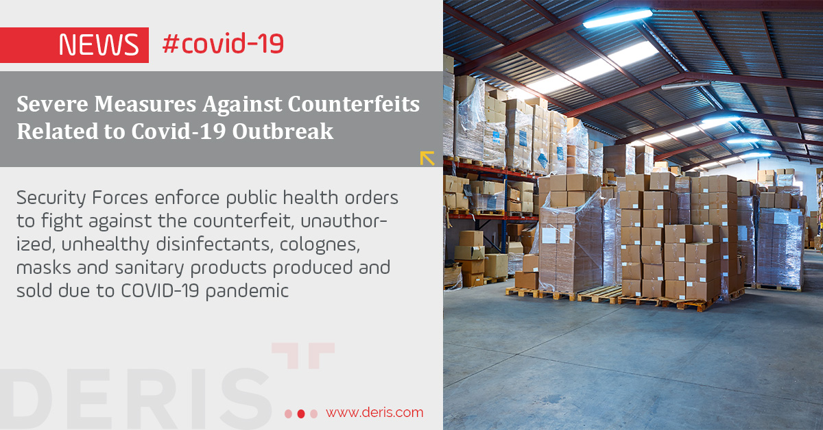 Severe Measures Against Counterfeits Related to Covid-19 Outbreak