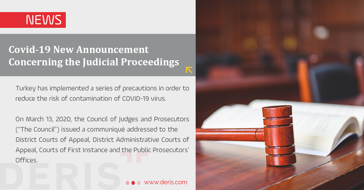 Turkey – Covid-19 New Announcement Concerning the Judicial Proceedings