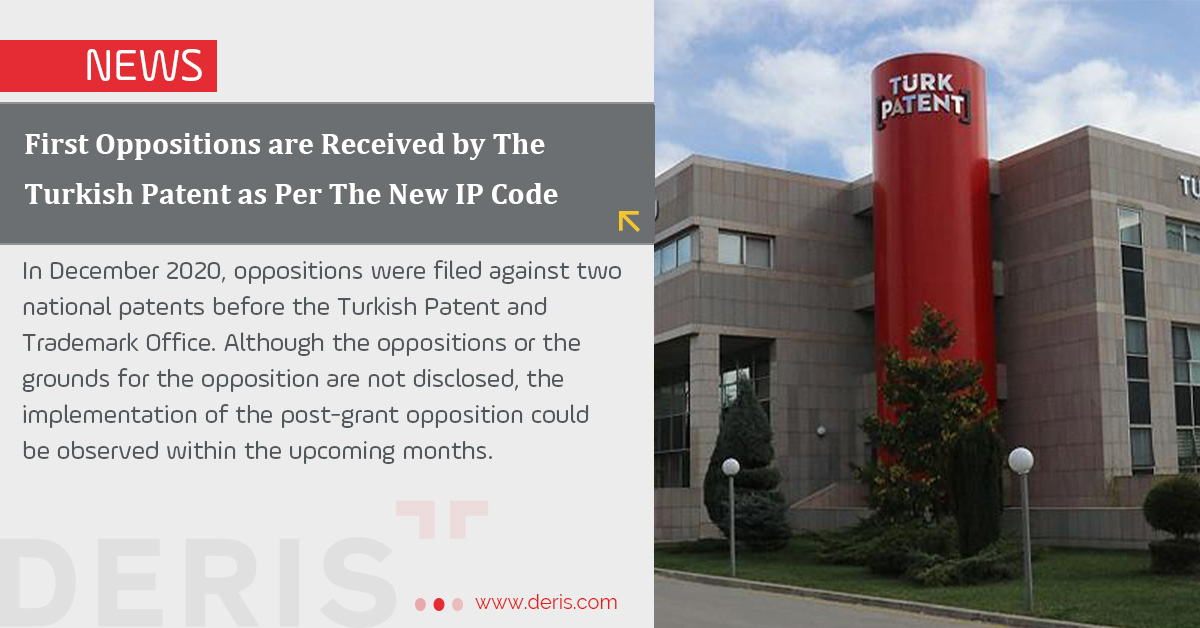 The First Oppositions are Received by The Turkish Patent as Per The New Ip Code