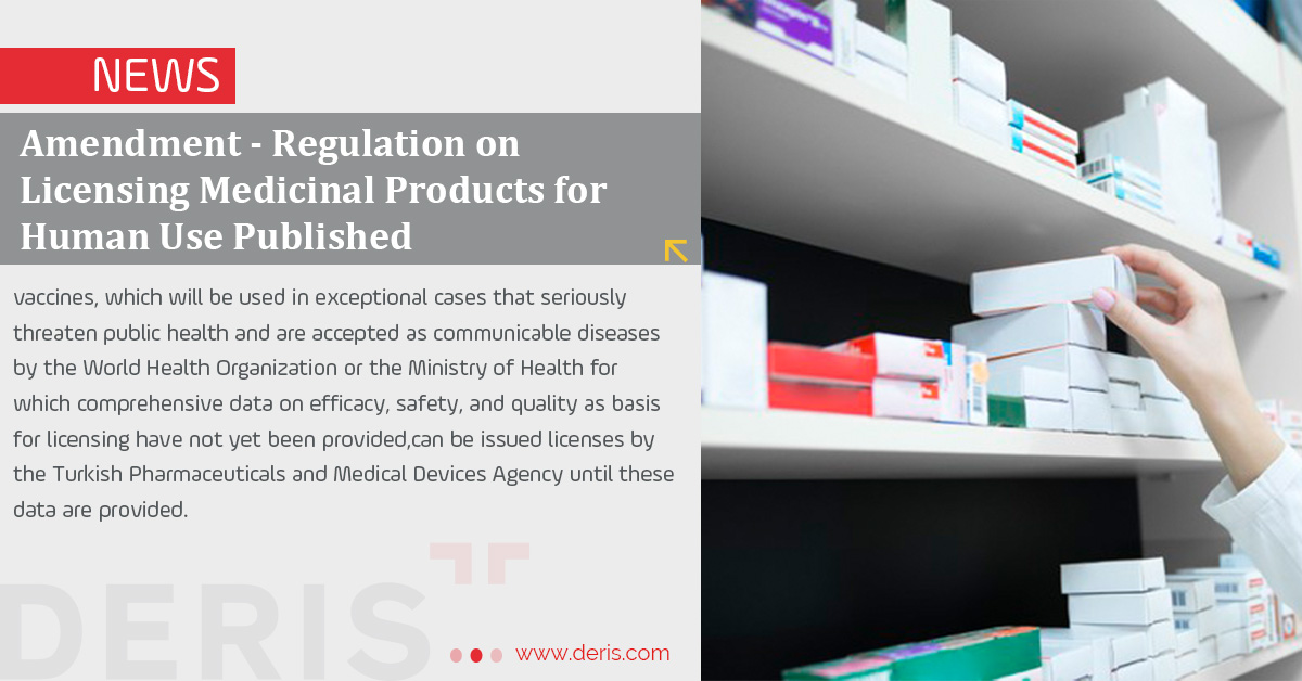 Amendment - Regulation on Licensing Medicinal Products for Human Use Published